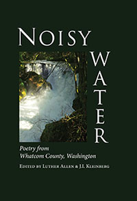Noisy Water: Poetry from Whatcom County, Washington